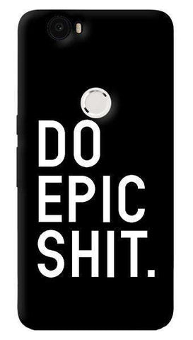 Do Epic Shit   Nexus 6P Case