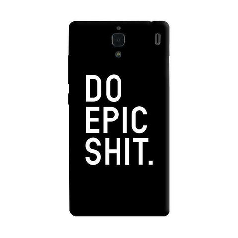 Do Epic Shit   Xiaomi Redmi 1S Case