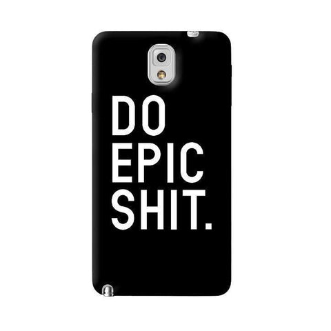 Do Epic Shit  Galaxy Note 3 Case