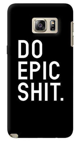 Do Epic Shit  Samsung Galaxy Note 5 Case