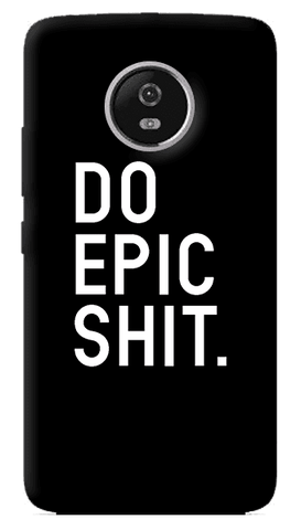 Do Epic Shit Motorola Moto G5 Plus Case