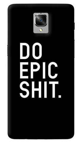 Do Epic Shit Oneplus 3/ 3T Case