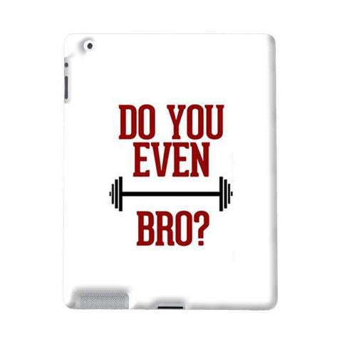 Do You Even Lift Bro Apple iPad Case