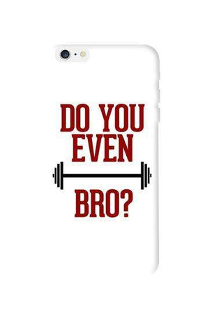 Do You Even Lift Bro Apple iPhone 6 Plus Case