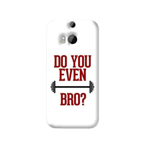 Do You Even Lift Bro HTC One 8 Case