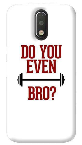 Do You Even Lift Bro Motorola Moto G4/ G4 Plus Case