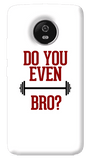 Do You Even Lift Bro Motorola Moto G5 Plus Case