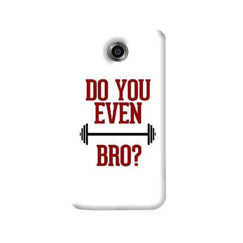Do You Even Lift Bro Nexus 6 Case