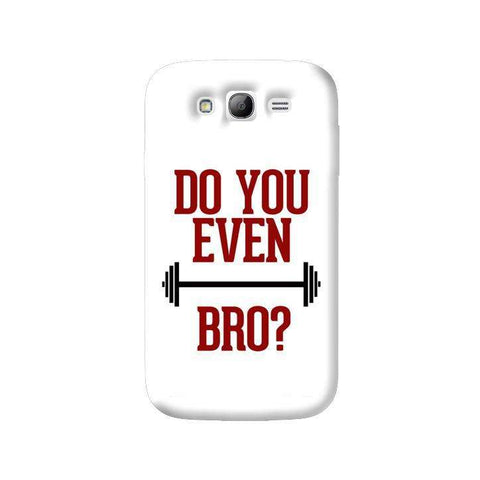 Do You Even Lift Bro Samsung Galaxy Grand Case