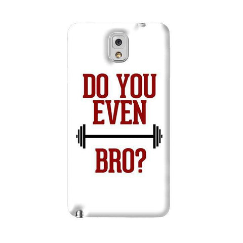 Do You Even Lift Bro Samsung Galaxy Note 3 Case