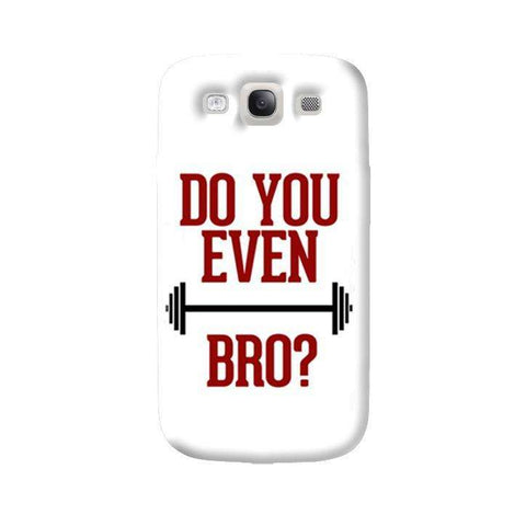 Do You Even Lift Bro Samsung Galaxy S3 Case