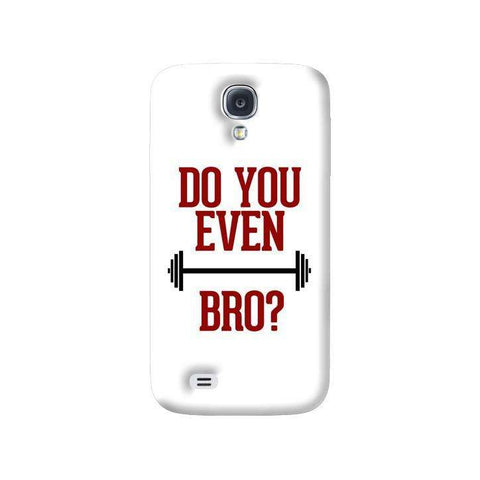 Do You Even Lift Bro Samsung Galaxy S4 Case