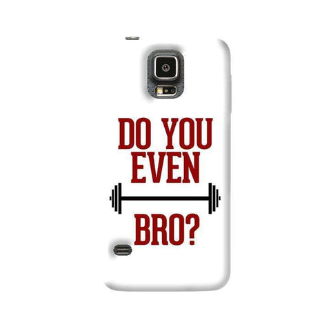 Do You Even Lift Bro Samsung Galaxy S5 Case