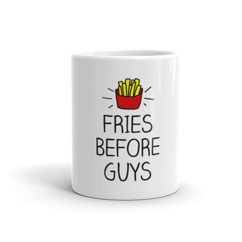 Fries Before Guys Coffee Mug