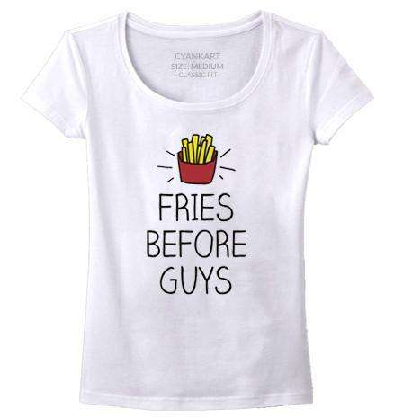 Fries Before Guys Women's T-Shirt