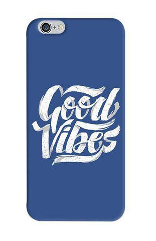 Good Vibes   Apple iPhone 6/6S Case