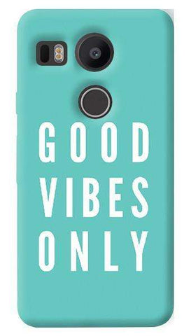 Good Vibes Only   Nexus 5X Case