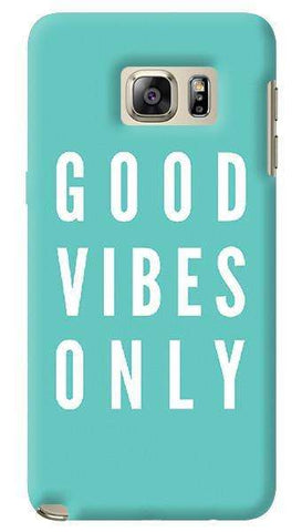 Good Vibes Only  Samsung Galaxy Note 5 Case