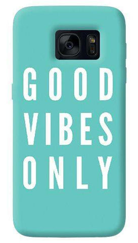 Good Vibes Only  Samsung Galaxy S7 Case