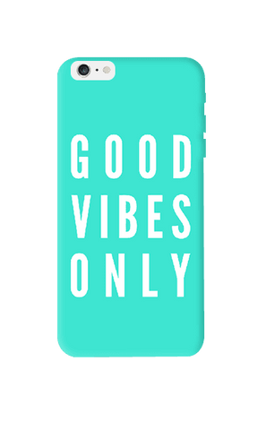 Good Vibes Only Apple iPhone 6 Plus Case