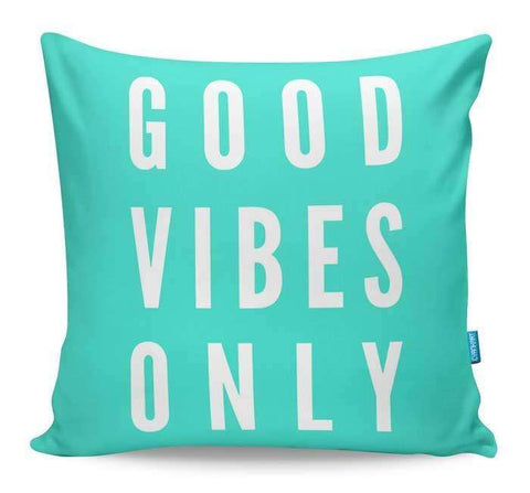 Good Vibes Only Cushion Cover