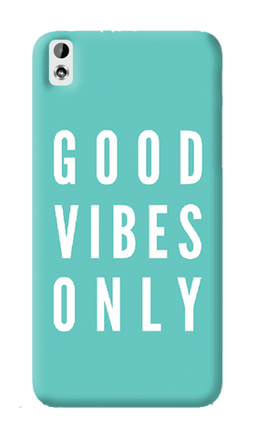 Good Vibes Only HTC Desire 816 Case