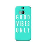 Good Vibes Only HTC One M8 Case