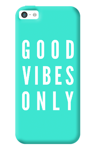Good Vibes Only iPhone 5C Case