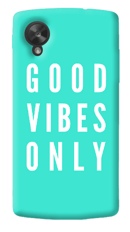 Good Vibes Only LG Nexus 5 Case