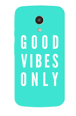 Good Vibes Only Motorola Moto G 2nd Gen Case