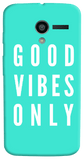 Good Vibes Only Motorola Moto X Case