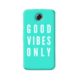Good Vibes Only Nexus 6 Case