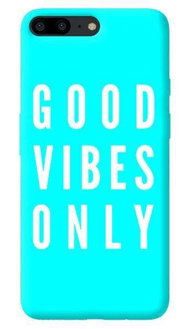Good Vibes Only Oneplus 5 Case
