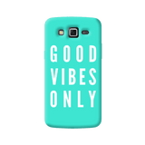 Good Vibes Only Samsung Galaxy Grand 2 Case