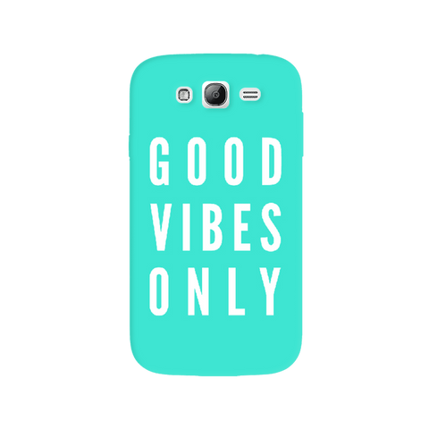 Good Vibes Only Samsung Galaxy Grand Case