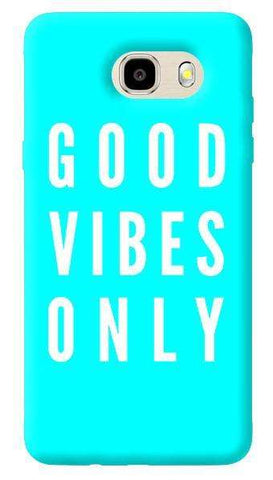 Good Vibes Only Samsung Galaxy J7 Prime Case
