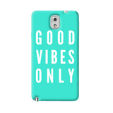 Good Vibes Only Samsung Galaxy Note 3 Case