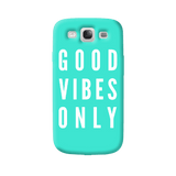 Good Vibes Only Samsung Galaxy S3 Case