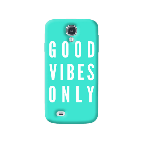 Good Vibes Only Samsung Galaxy S4 Case