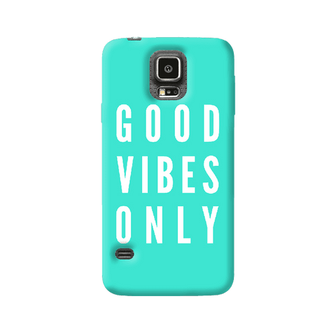 Good Vibes Only Samsung Galaxy S5 Case