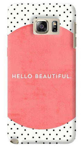 Hello Beautiful  Samsung Galaxy Note 5 Case