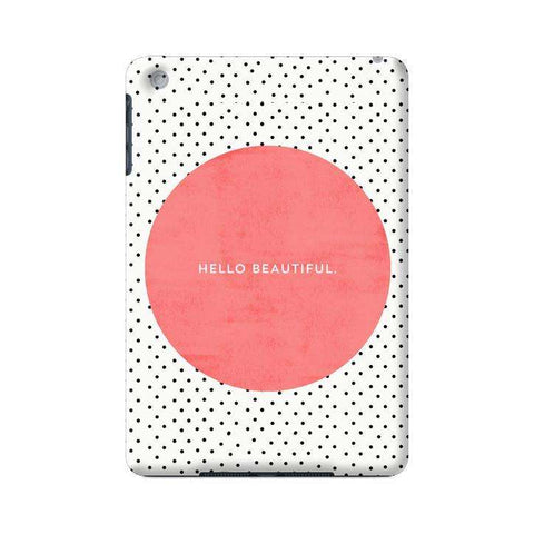 Hello Beautiful Apple iPad Mini Case
