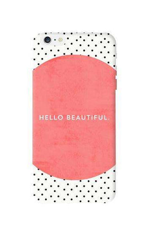 Hello Beautiful Apple iPhone 6 Plus Case