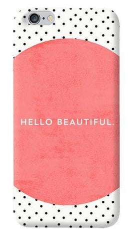 Hello Beautiful Apple iPhone 6/6S Case