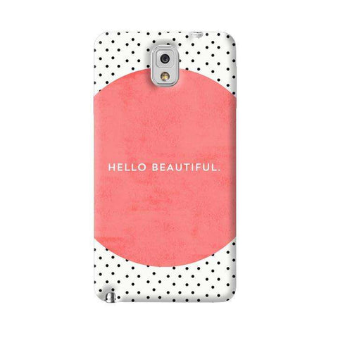 Hello Beautiful Samsung Galaxy Note 3 Case