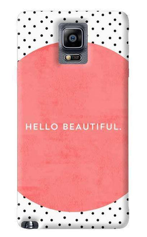 Hello Beautiful Samsung Galaxy Note 4 Case
