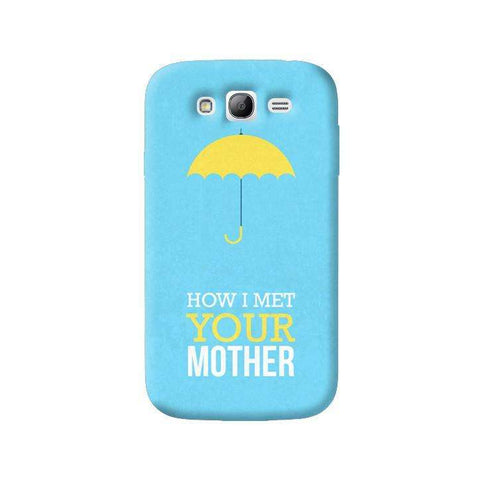 HIMYM Samsung Galaxy Grand Case