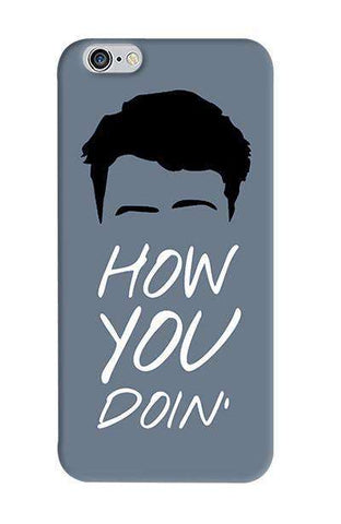 How You Doin   Apple iPhone 6/6S Case