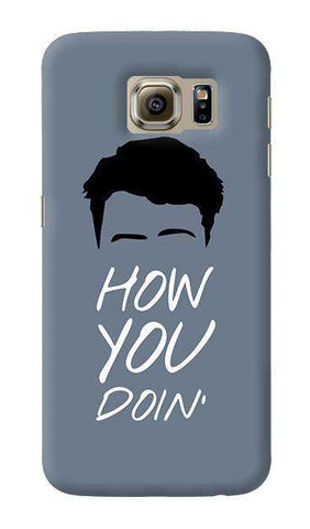 How You Doin  Samsung Galaxy S6 Case