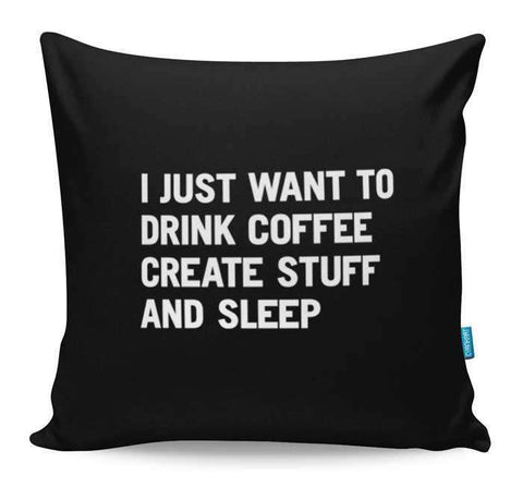 I Just Want To Drink Coffee Cushion Cover